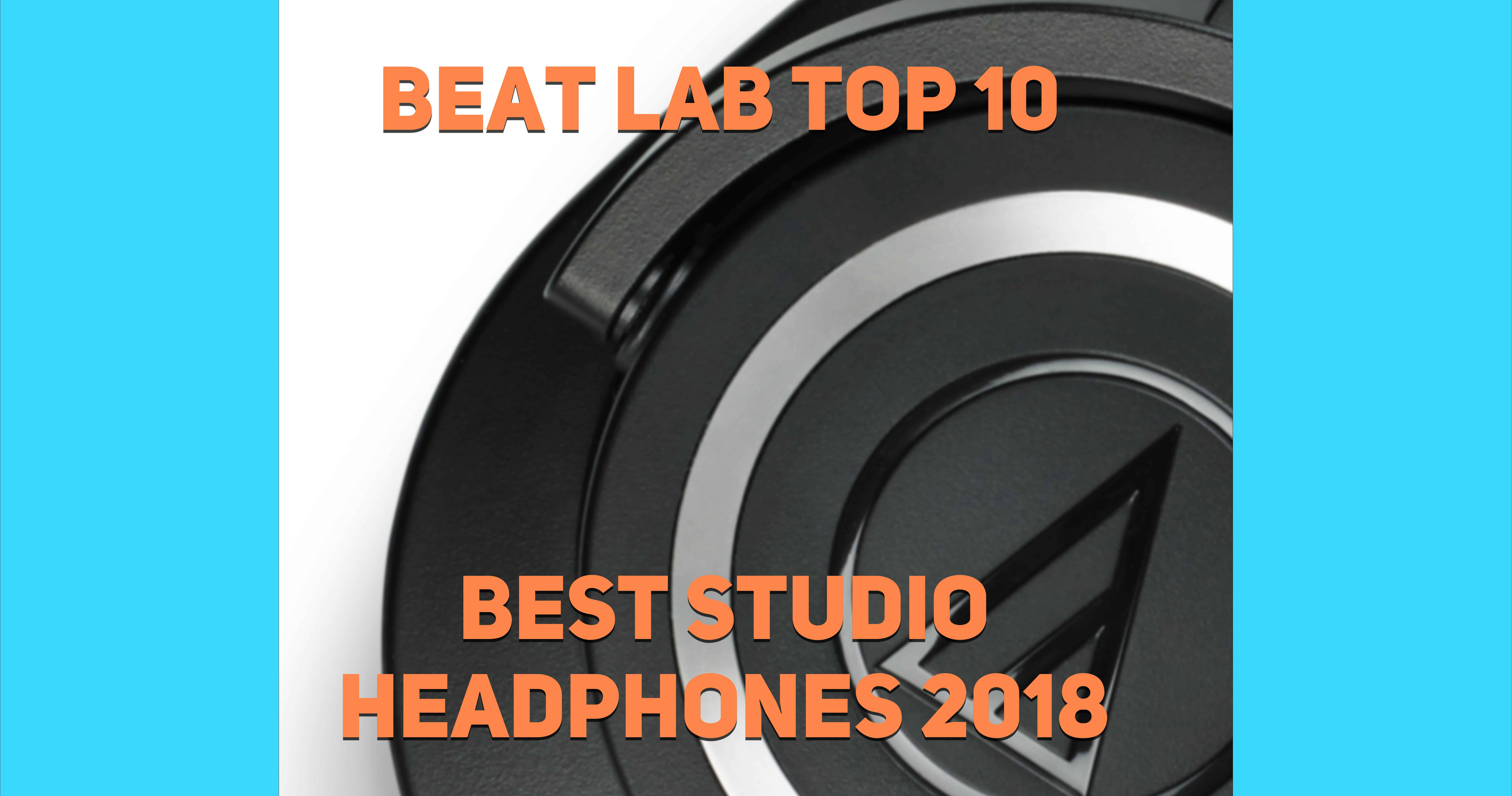 e8ea10357d2 Beat Lab Top 10: Best Studio Headphones 2018 | Beat Lab