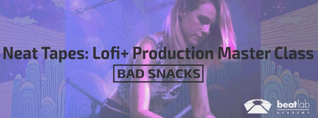 Neat Tapes: Lofi + Production Master Class w/Bad Snacks (no  2